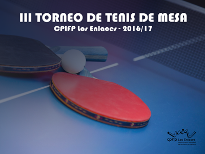 Final del III Torneo de Tenis de Mesa del CPIFP Los Enlaces, organizado por el PIEE, y que enfrentará a Víctor Gómez contra Alberto Jaime.   Al finalizar se procederá a la entrega de premios.